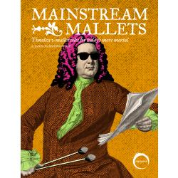 Mainstream Mallets